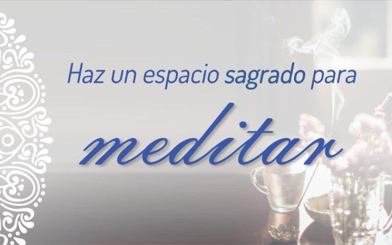Haz tu espacio sagrado para meditar