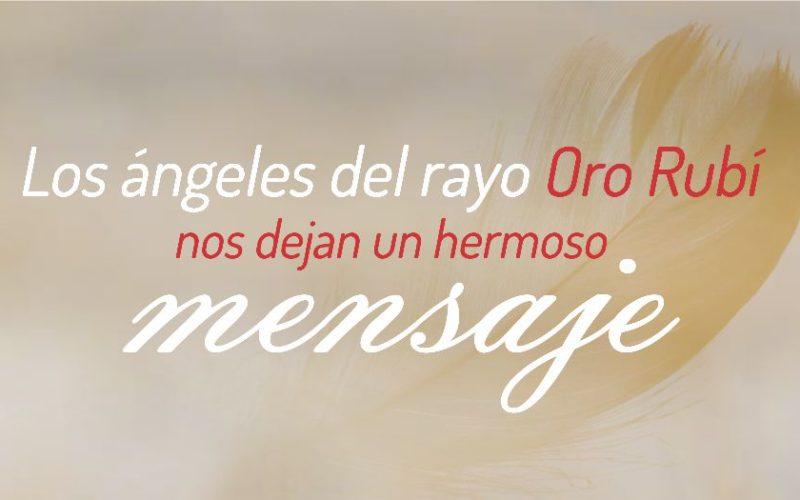 Los Ángeles del rayo Oro Rubí, Nos dejan un hermoso mensaje para reconectarnos con la abundancia