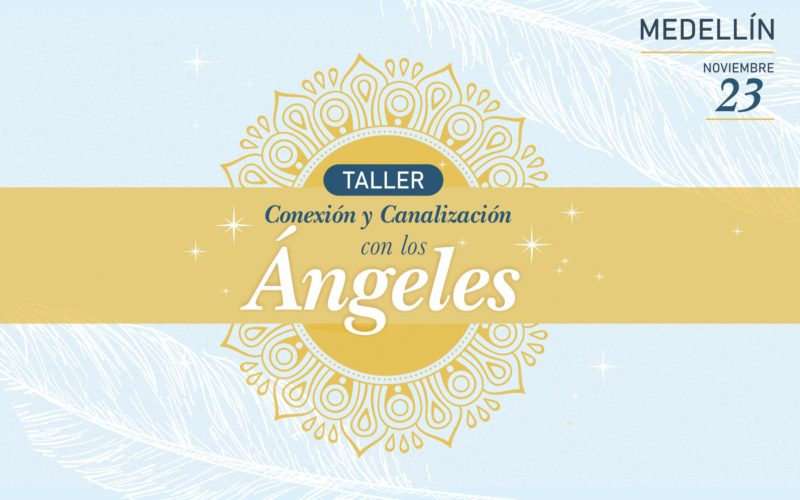 Taller de Conexión y Canalización con los Ángeles | Noviembre  23 de 2019