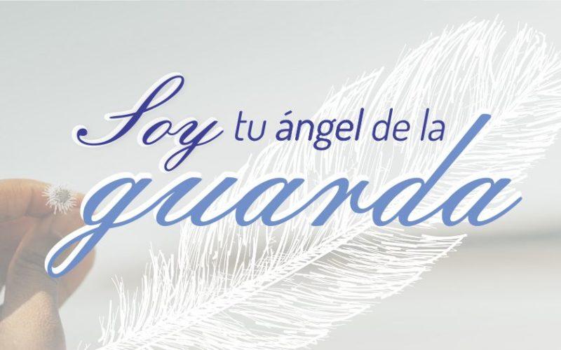 Soy tu ángel de la guarda