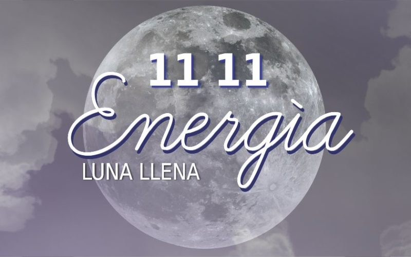 11 11 Energía luna llena