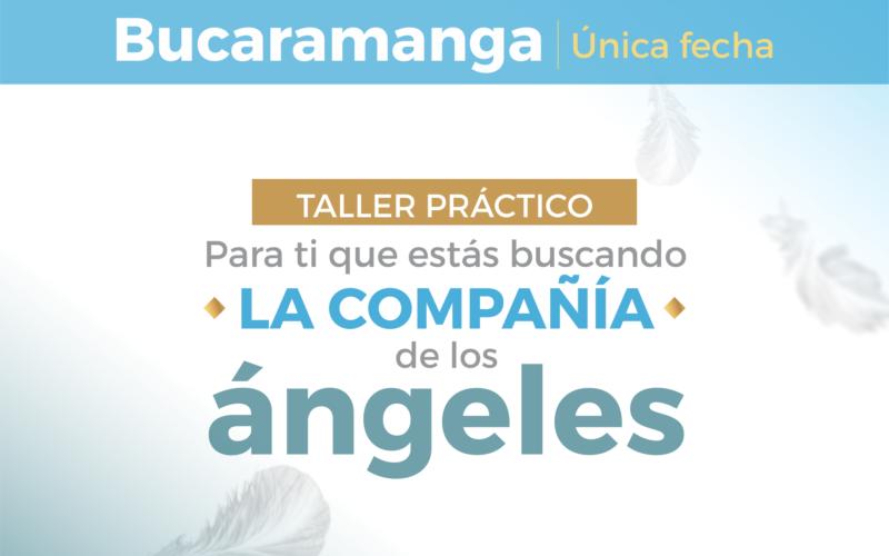 Taller Bucaramanga: Para ti que estás buscando la compañía de los Ángeles | Primer semestre 2021 Fecha por confirmar