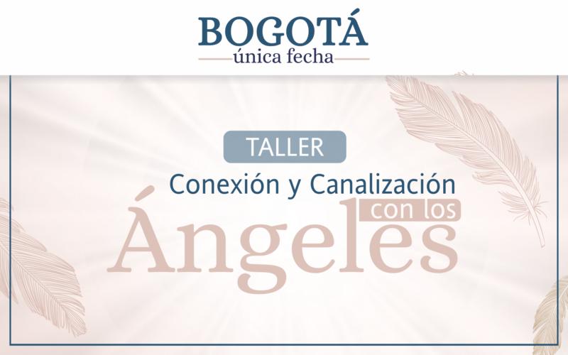 Taller Bogotá: Conexión y Canalización con los Ángeles | Primer semestre 2021 Fecha por confirmar