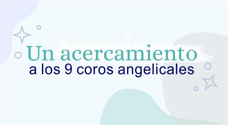 Un acercamiento a los 9 coros angelicales